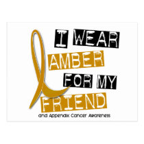 APPENDIX CANCER I Wear Amber For My Friend 37 Postcard