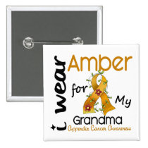 Appendix Cancer I Wear Amber For My Grandma 43 Pinback Button