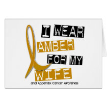 APPENDIX CANCER I Wear Amber For My Wife 37