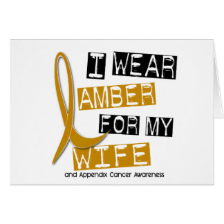 APPENDIX CANCER I Wear Amber For My Wife 37 Card