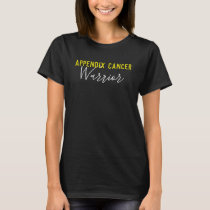 Appendix Cancer Warrior T-Shirt