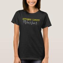 Appendix Cancer Warrior T-Shirt