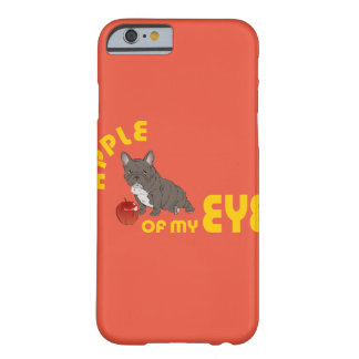 APPLE OF MY EYE BARELY THERE iPhone 6 CASE