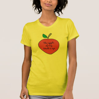 Apple of My Uncle's Eye T-shirts