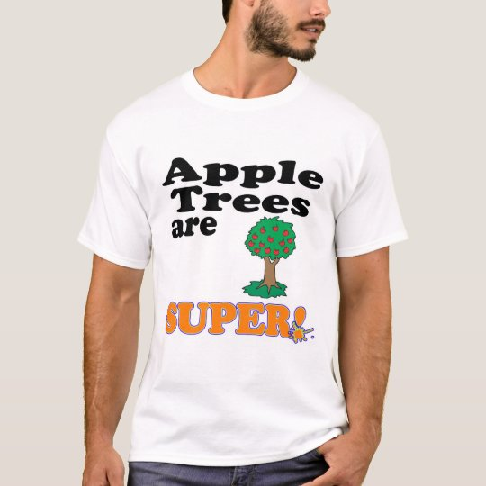 apple trees are super T-Shirt