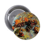 Apples, Pears, Lemons and Grapes- Vincent van Gogh Pinback Buttons