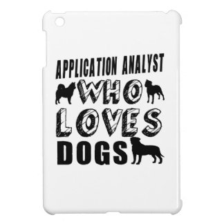 application analyst Who Loves Dogs Case For The iPad Mini