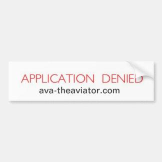 APPLICATION DENIED BUMPER STICKER CAR BUMPER STICKER