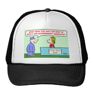 apply for government handouts trucker hat