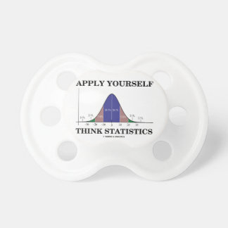 Apply Yourself Think Statistics (Bell Curve Humor) Pacifier