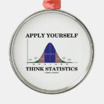 Apply Yourself Think Statistics (Bell Curve Humor) Round Metal Christmas Ornament
