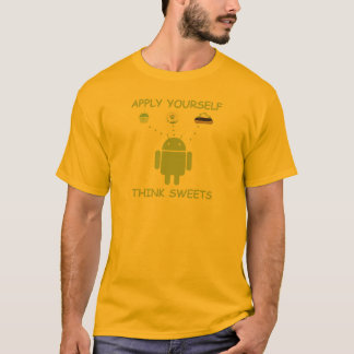 Apply Yourself Think Sweets (Bug Droid Humor) T-Shirt