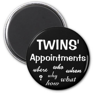 Appointments - Twins 2 Inch Round Magnet