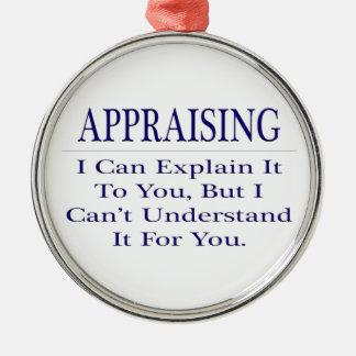 Appraiser Joke .. Explain Not Understand Metal Ornament