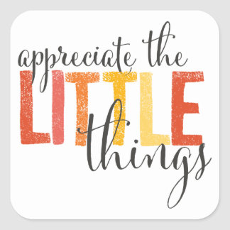 """appreciate the little things"" stickers"