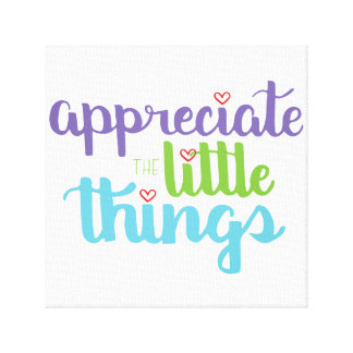 Appreciate the Little Things Wall Canvas