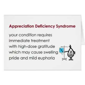 Appreciation Deficiency Syndrome - funny thank you Card
