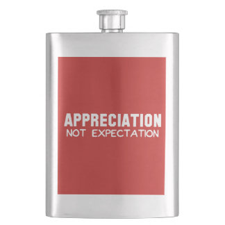Appreciation Not Expectation Flask