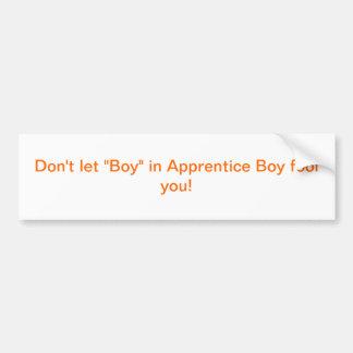Apprentice Boys Bumper Sticker Car Bumper Sticker