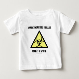 Approaching Possible Biohazard You May Be At Risk Baby T-Shirt