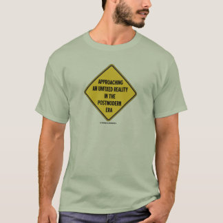 Approaching Unfixed Reality In Postmodern Era Sign T-Shirt