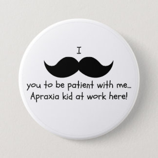 Apraxia mustache humor pin