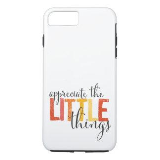 """""""aprecie las pequeñas cosas"""" llaman por teléfono funda iPhone 7 plus"""