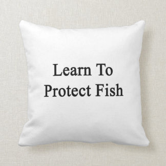 Aprenda proteger pescados cojín