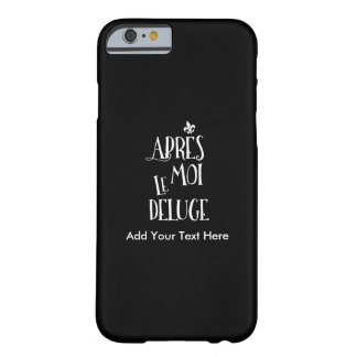 Apres Moi Le Deluge - Funny Retirement Barely There iPhone 6 Case
