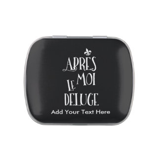 Apres Moi Le Deluge - Funny Retirement Jelly Belly Candy Tins
