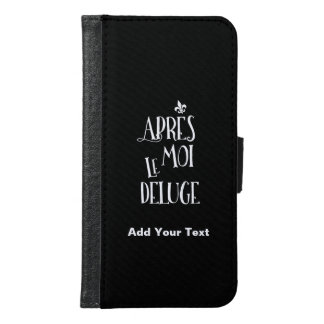 Apres Moi Le Deluge - Funny Retirement Wallet Phone Case For Samsung Galaxy S6
