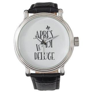 Apres Moi Le Deluge - retiro divertido Relojes De Mano