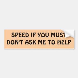 APRESURE SI USTED DEBE no pide que ayude Pegatina Para Auto