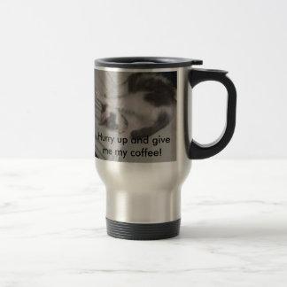 Apresúrese para arriba… taza de café