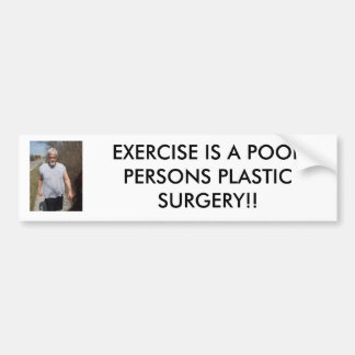 april_011, EXERCISE IS A POOR PERSONS PLASTIC S... Bumper Sticker