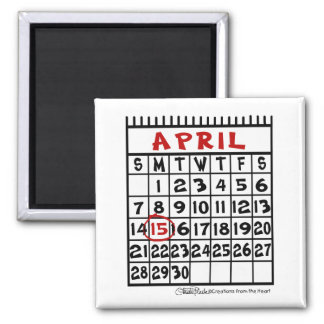April 15-Tax Humor 2 Inch Square Magnet