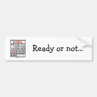 April 15-Tax Humor Bumper Sticker