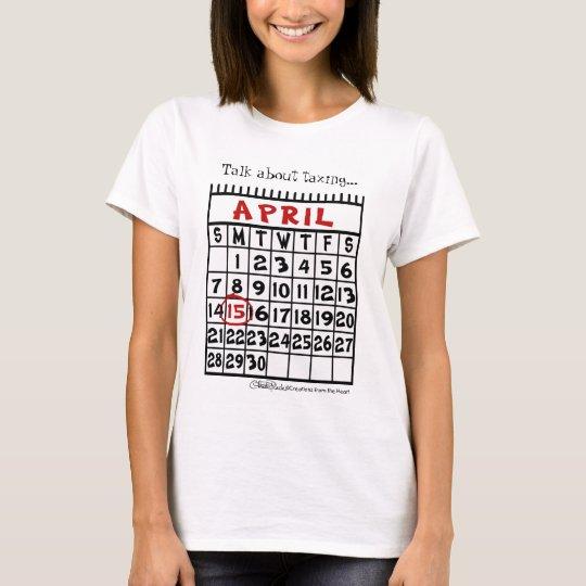 April 15-Tax Humor T-Shirt