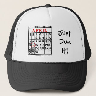 April 15-Tax Humor Trucker Hat