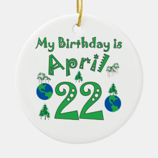 April 22nd Earth Day Birthday Ceramic Ornament