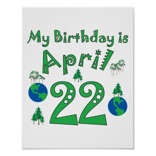 Birthday Date Poster: April 22nd Earth Day Birthday Poster