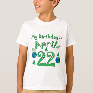 April 22nd Earth Day Birthday T-Shirt