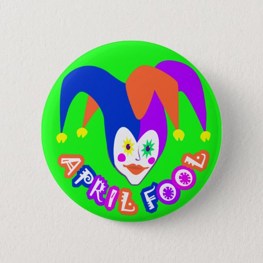 April Fool's Day Badge Pinback Button
