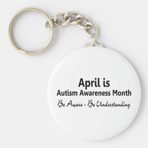 April Is Autism Awareness Month Be Aware Keychain