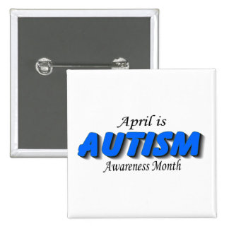 April Is Autism Awareness Month (Blue) Pinback Button