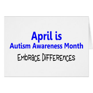 April Is Autism Awareness Month Embrace Difference Card
