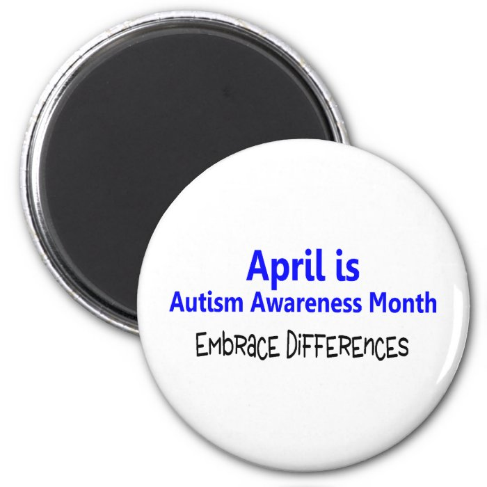 April Is Autism Awareness Month Embrace Difference Magnet