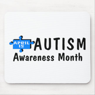 April Is Autism Awareness Month (Piece) Mouse Pad