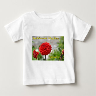 April showers bring May flowers. Baby T-Shirt