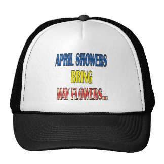 April Showers Bring May Flowers Trucker Hat